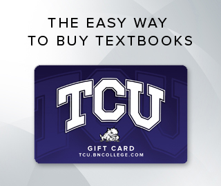 Picture of Texas Christian University Barnes & Noble Bookstore gift card. The easy way to buy textbooks. Click to shop Gift Cards.